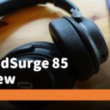 TaoTronics SoundSurge 85をレビュー!低価格なのにアクティブノイズキャンセル機能がついたワイヤレスヘッドホン【PR】